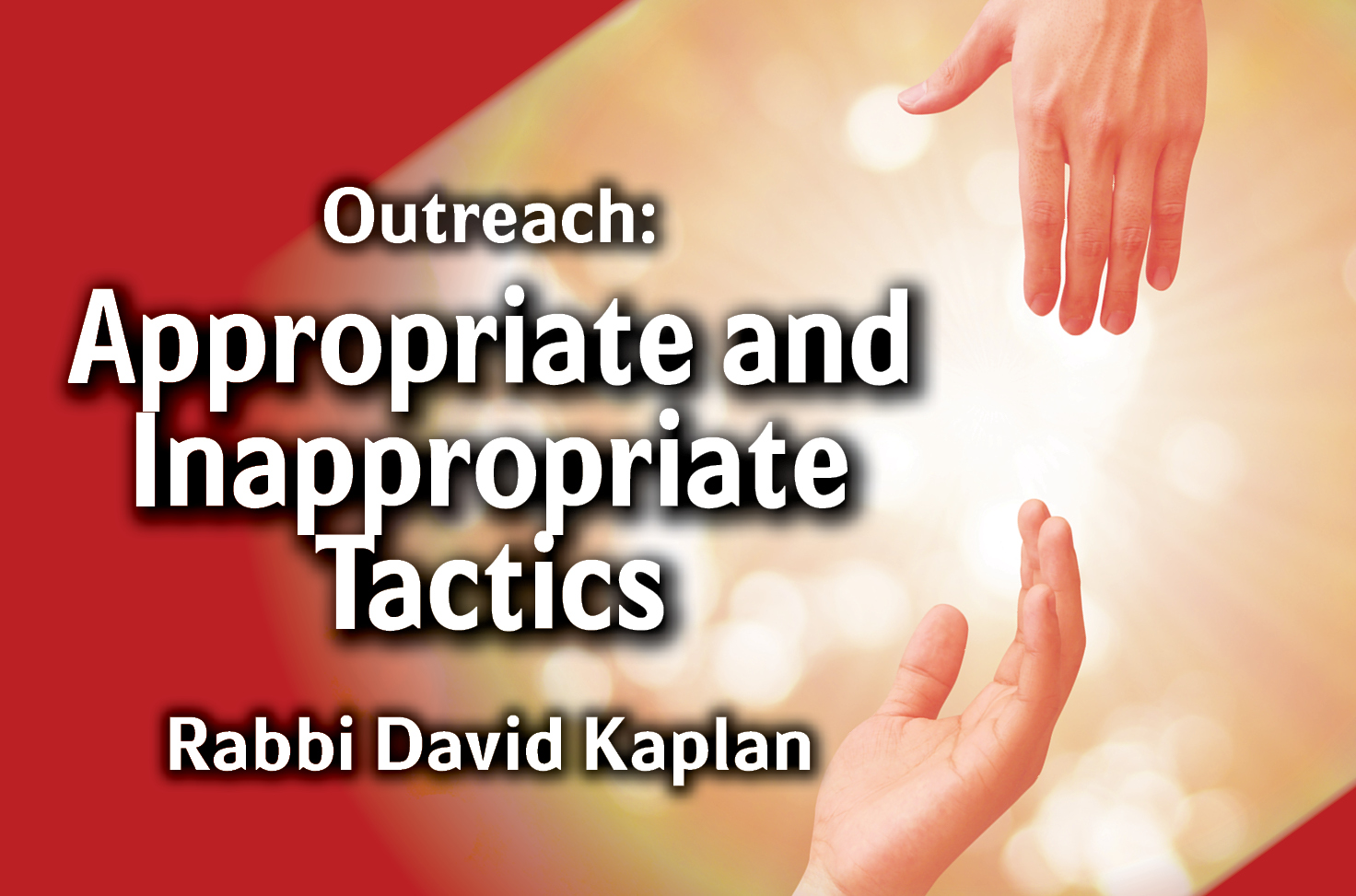 Photo of Outreach – Appropriate & Inappropriate Tactics