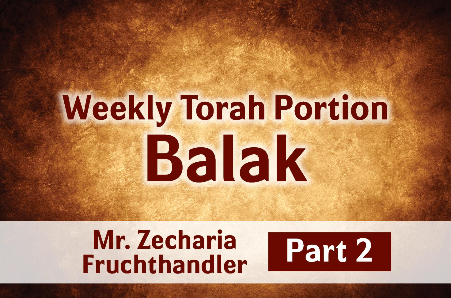 Photo of Balak – Part 2