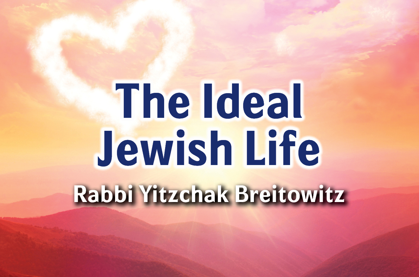 Photo of The Ideal Jewish Life