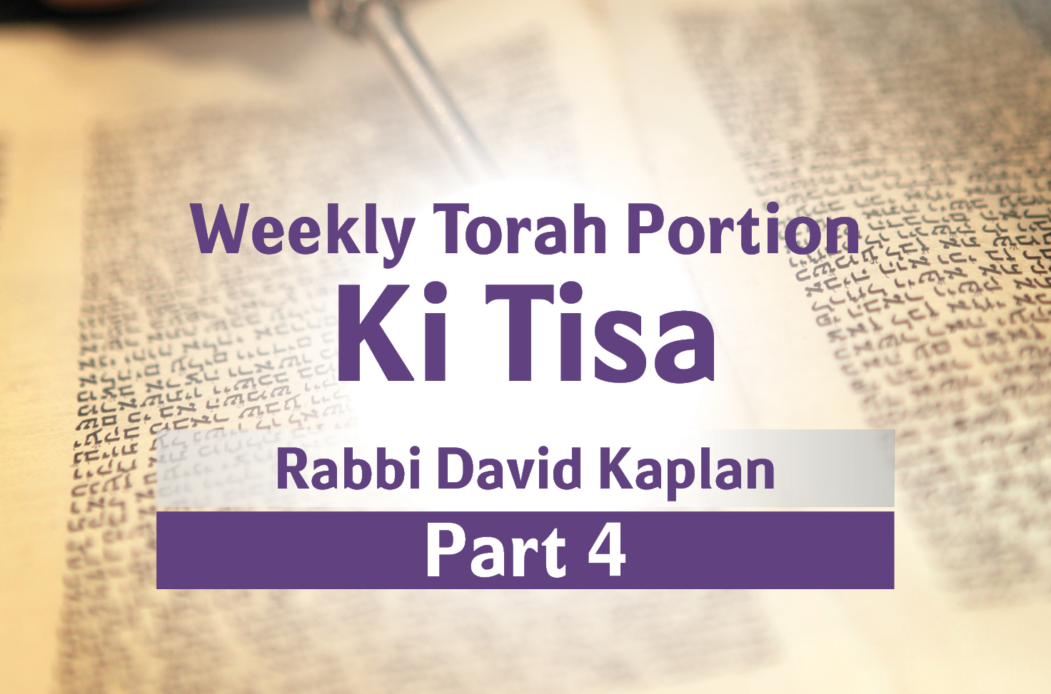Photo of Ki Tisa – Part 4