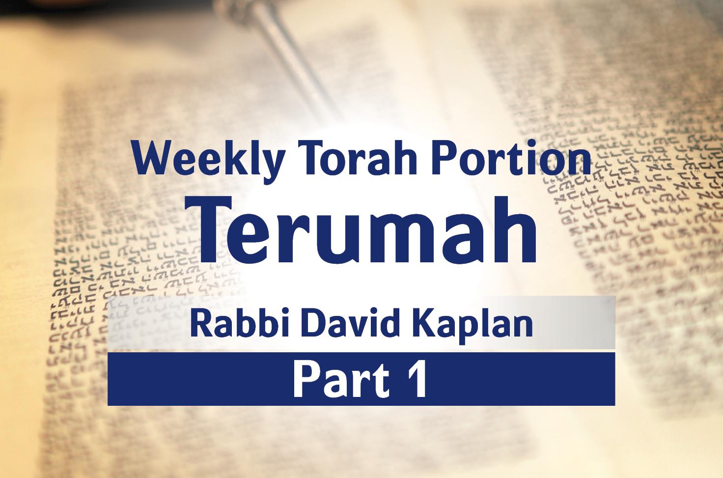 Photo of Terumah – Part 1