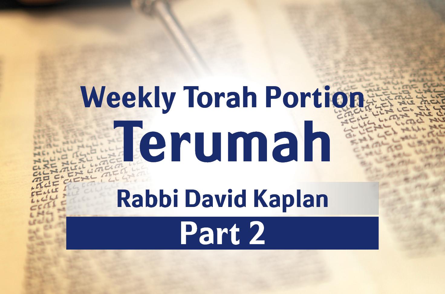Photo of Terumah – Part 2