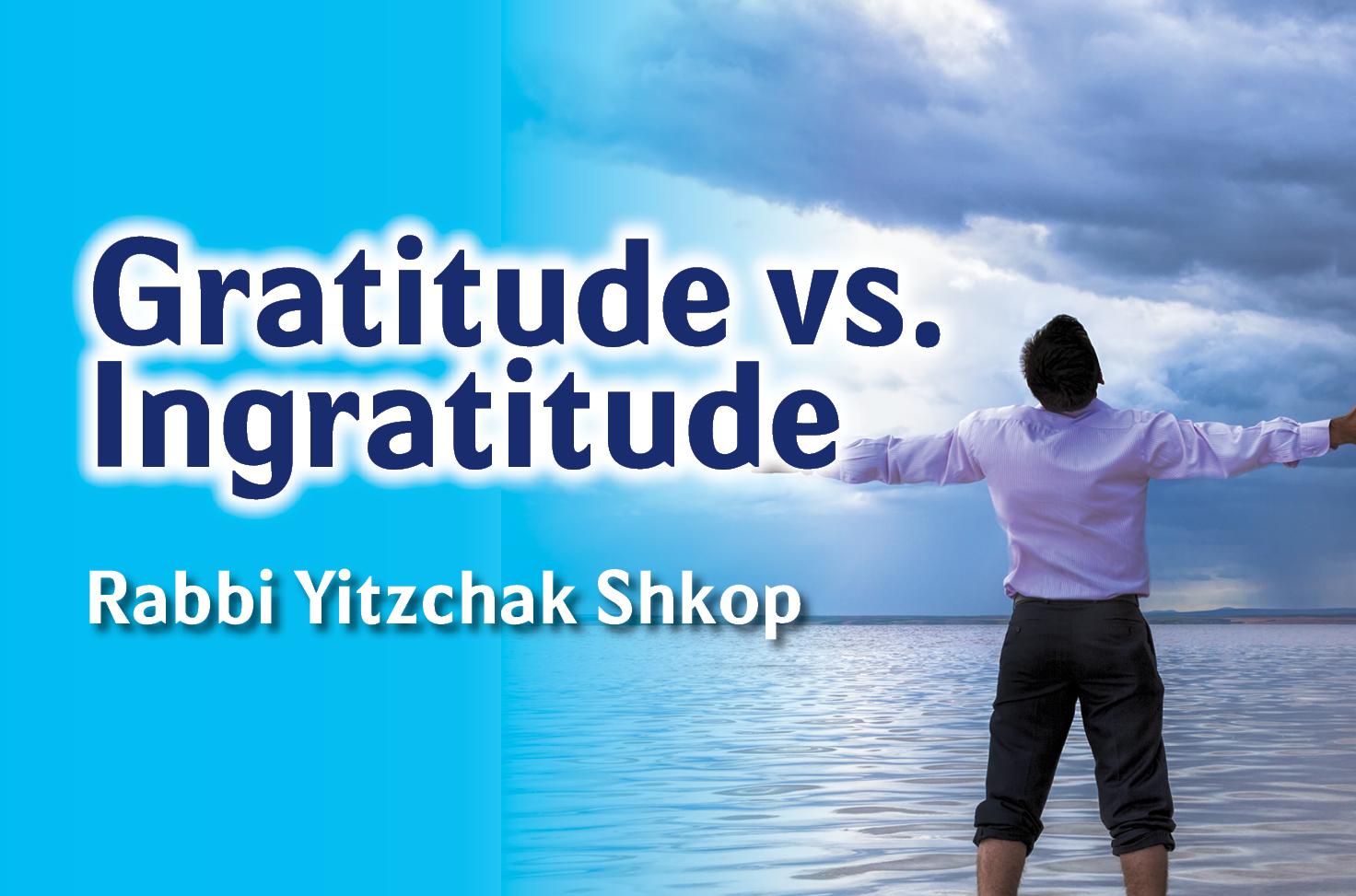 Photo of Gratitude vs. Ingratitude