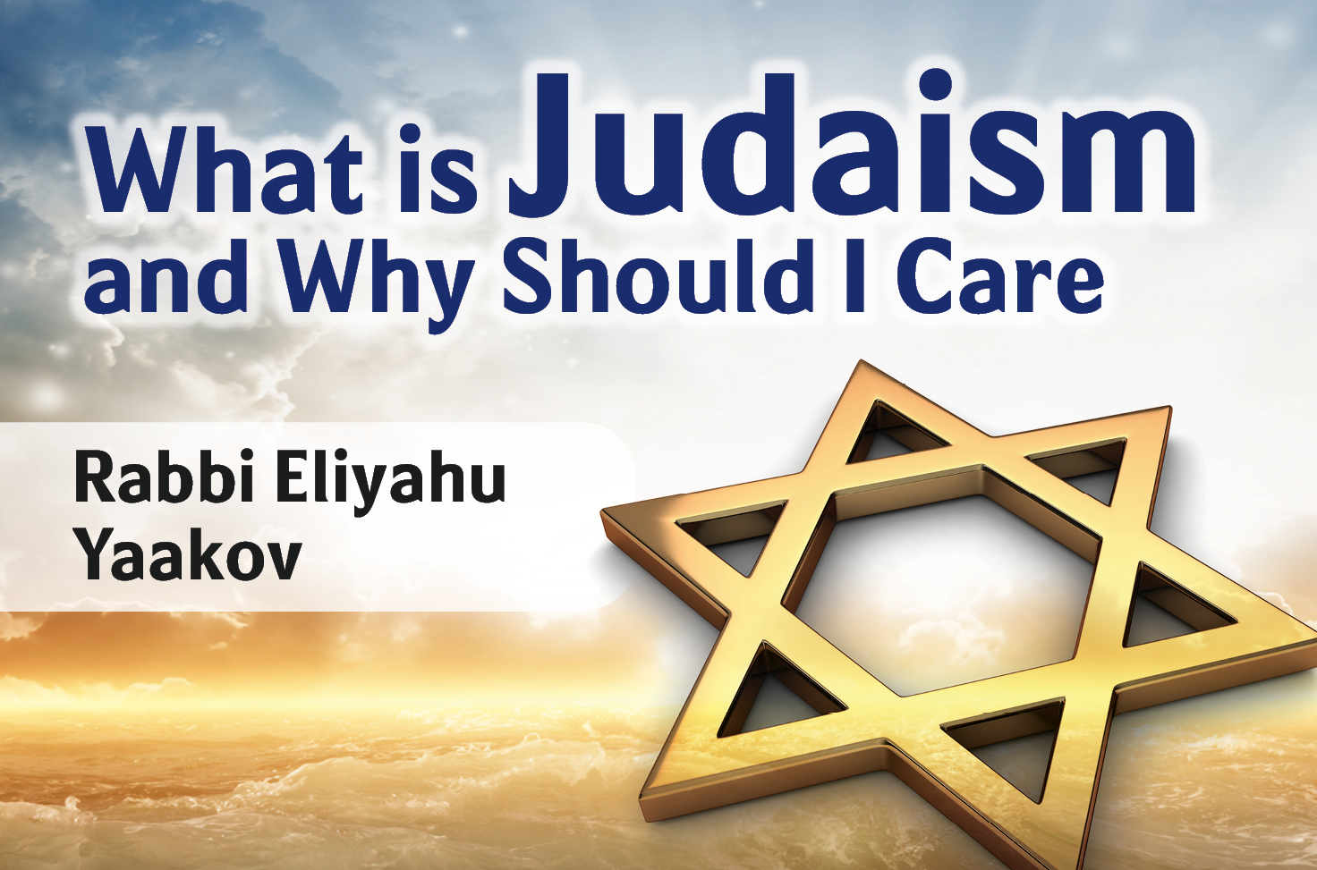 Photo of What is Judaism and Why Should I Care?