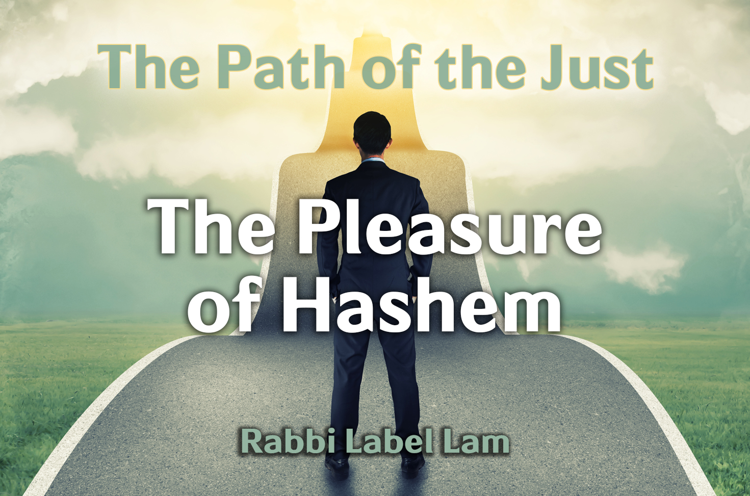 Photo of The Path of the Just – The Pleasure of Hashem