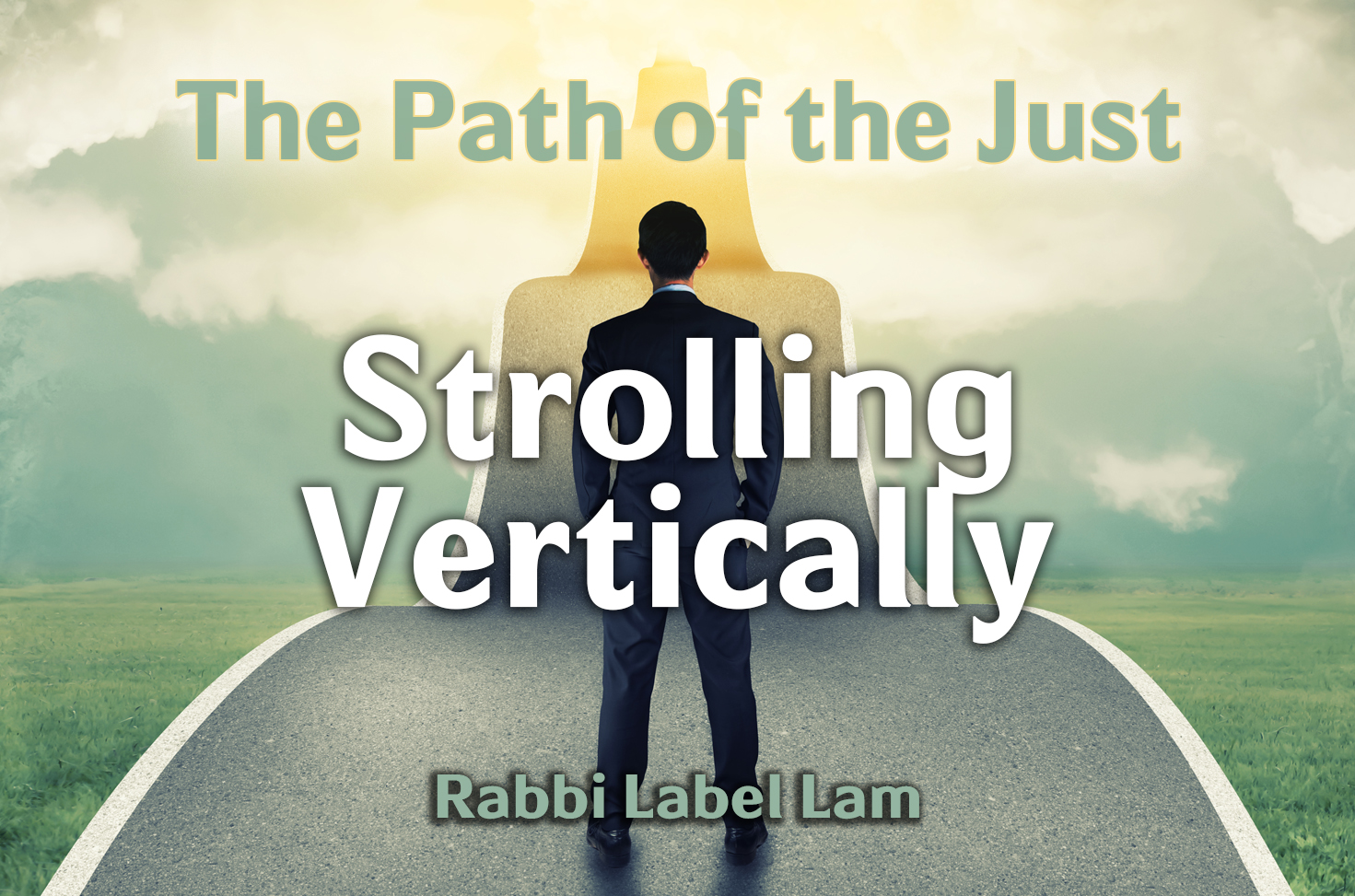 Photo of The Path of the Just – Strolling Vertically