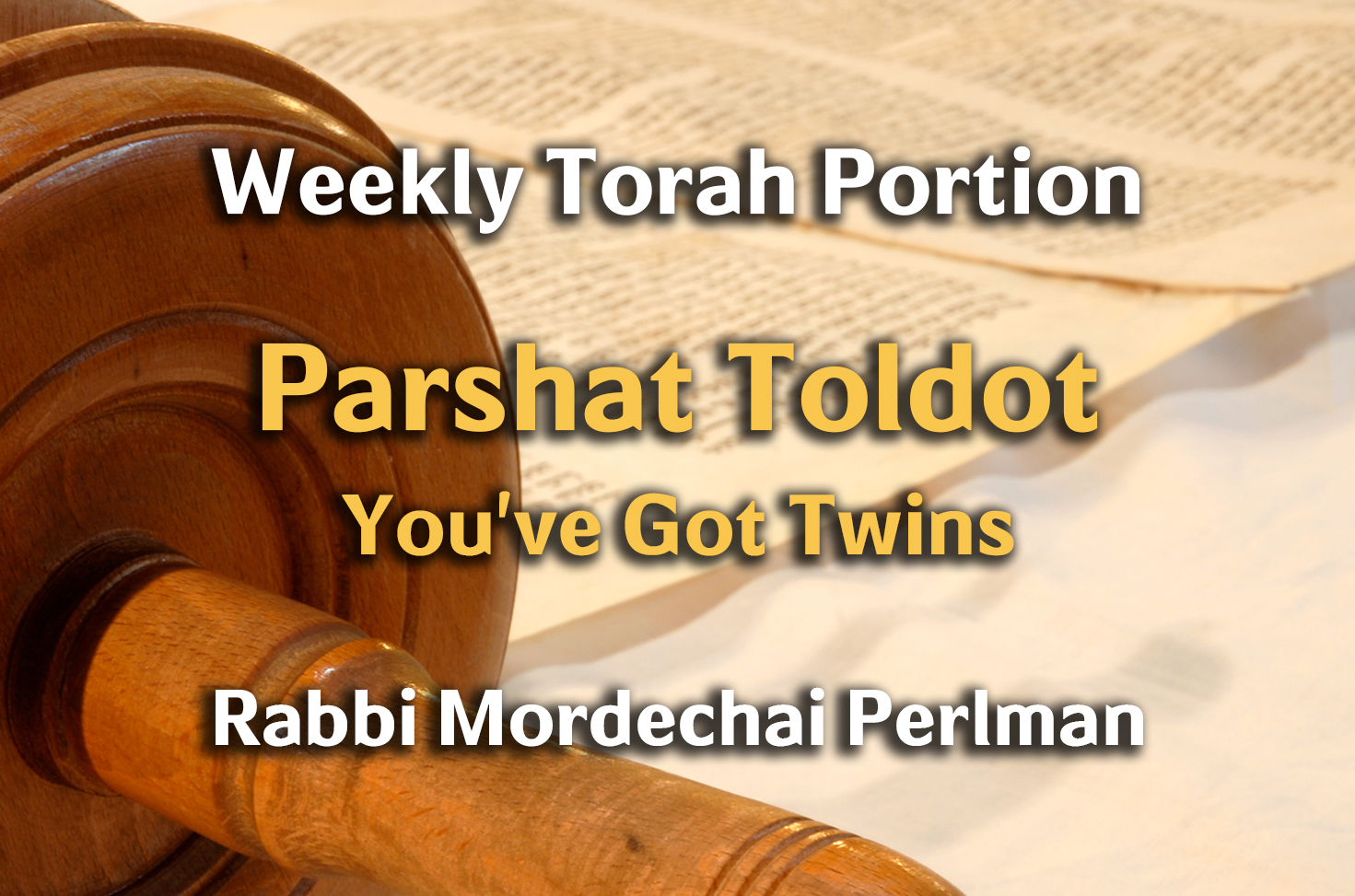 Photo of Toldot – You've Got Twins