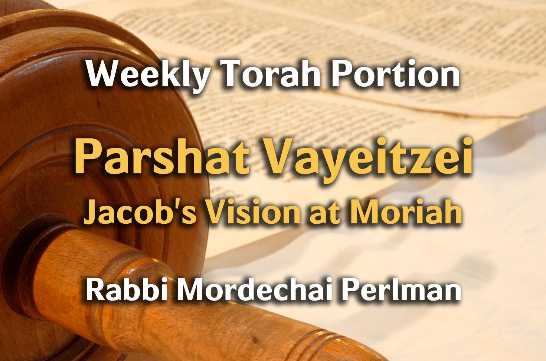 Photo of Vayeitzei – Jacob's Vision at Moriah