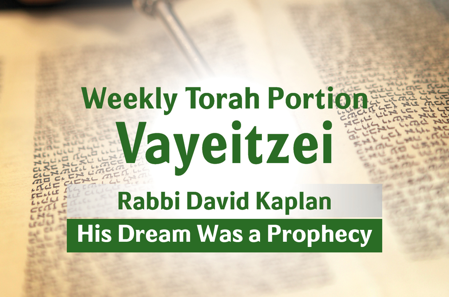 Photo of Vayeitzei – His Dream Was a Prophecy