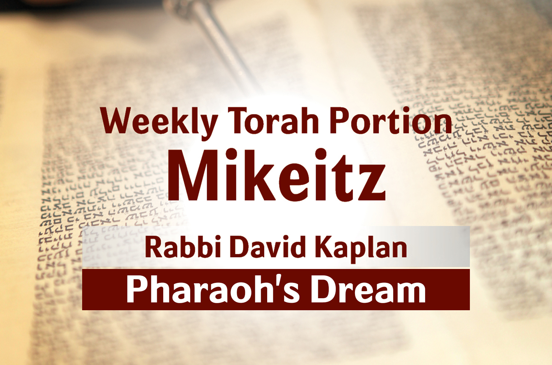 Photo of Mikeitz – Pharaoh's Dream