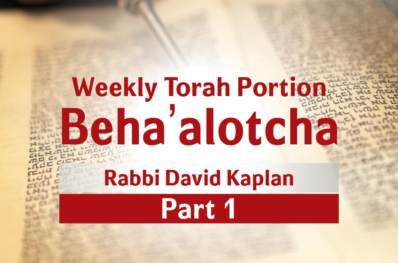 Photo of Beha'alotcha – Part 1