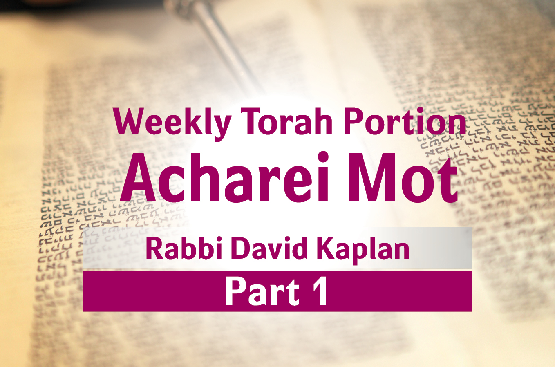 Photo of Acharei Mot – Part 1