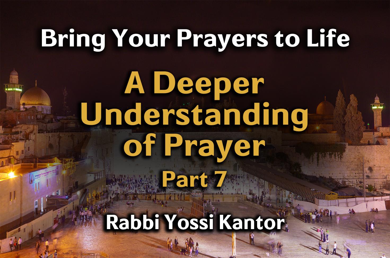 Photo of A Deeper Understanding of Prayer – Part 7