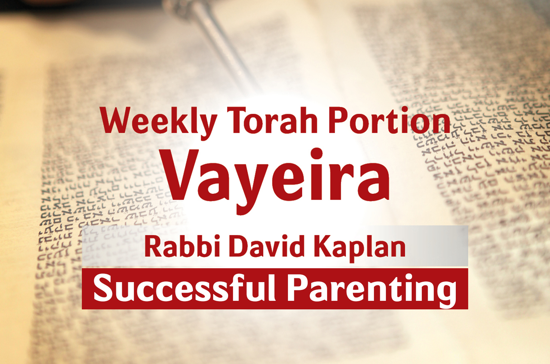 Photo of Vayeira – Successful Parenting