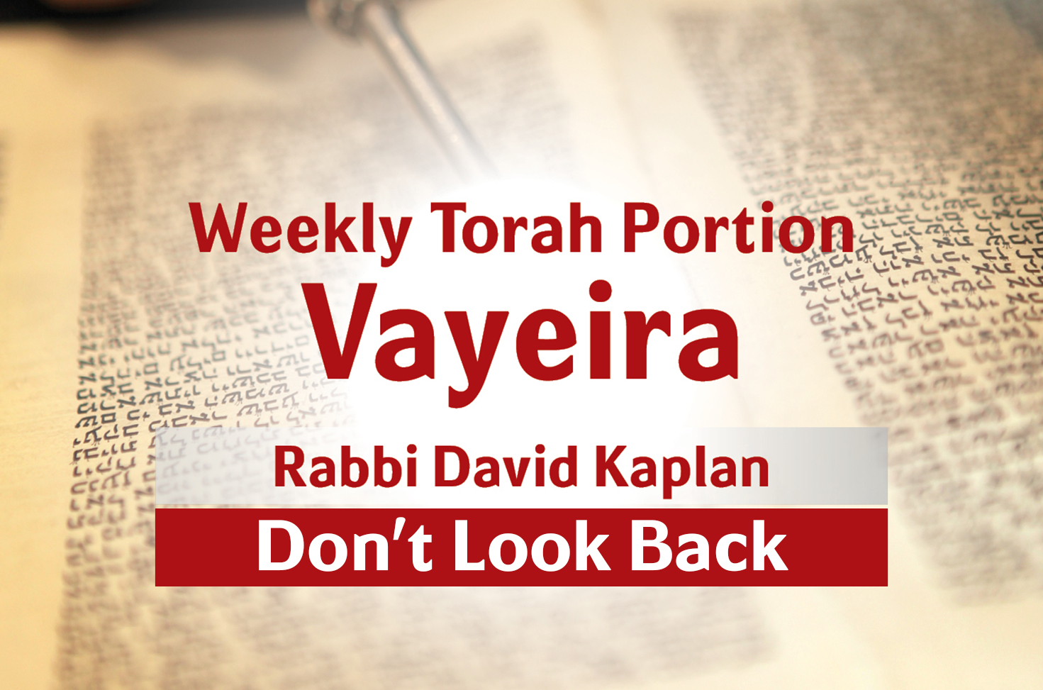 Photo of Vayeira – Don't Look Back