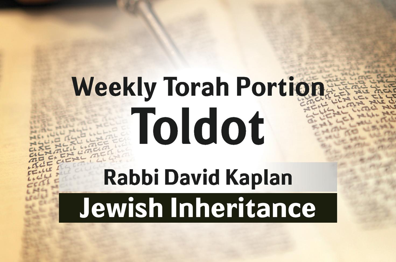 Photo of Toldot – Jewish Inheritance