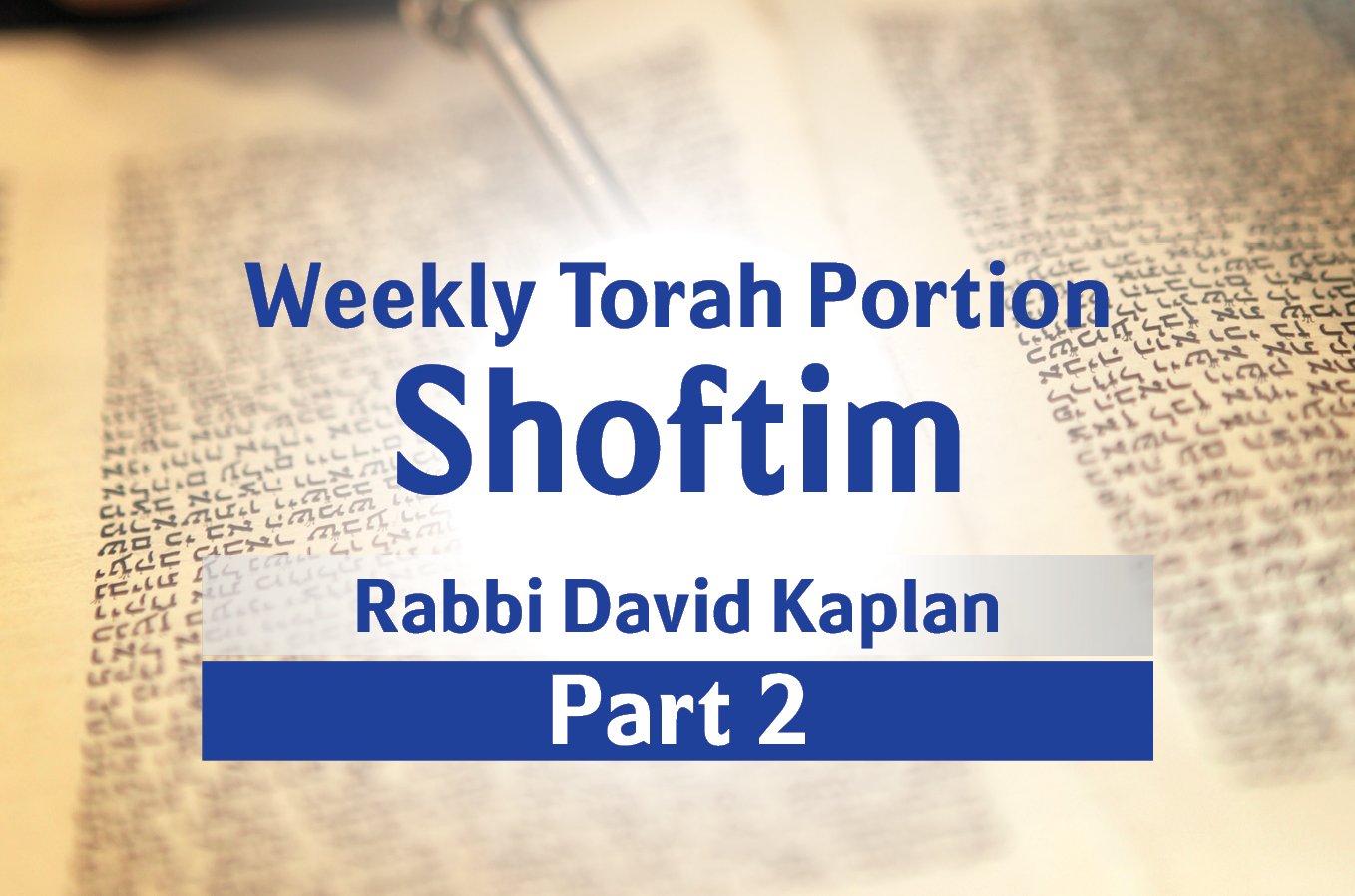 Photo of Shoftim – Part 2 – What is Justice?