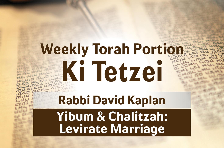 Photo of Ki Tetzei – Yibum & Chalitzah – Levirate Marriage