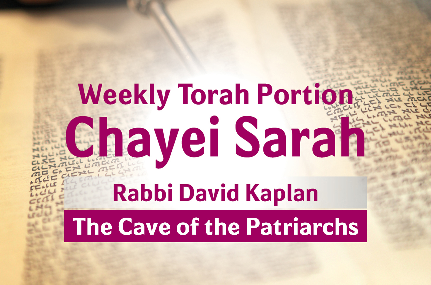 Photo of Chayei Sarah – The Cave of the Patriarchs