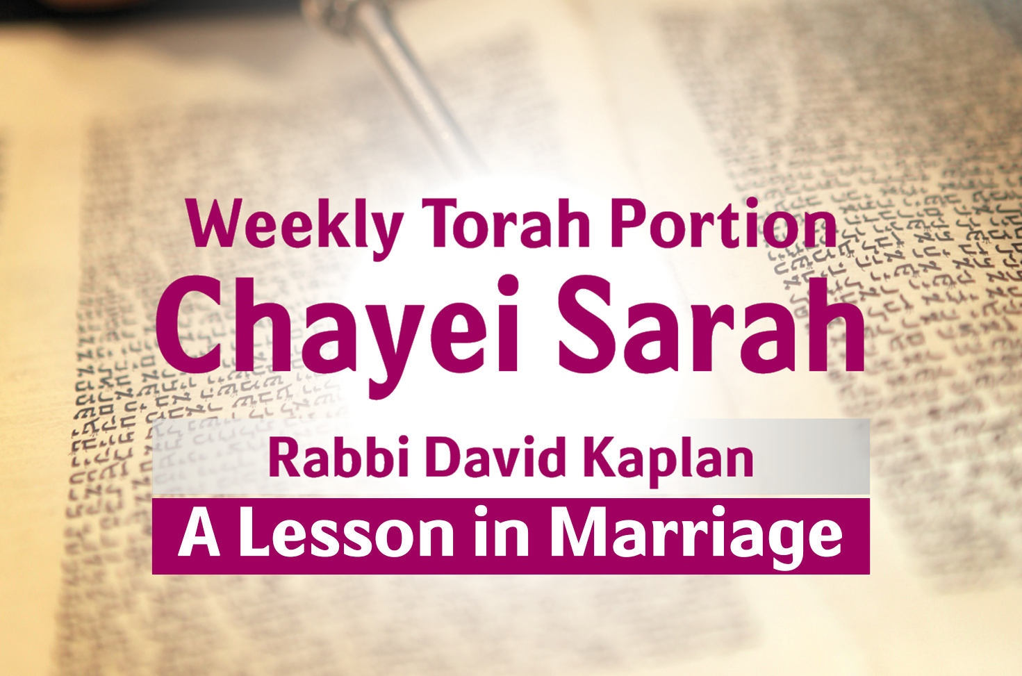 Photo of Chayei Sarah – A Lesson in Marriage