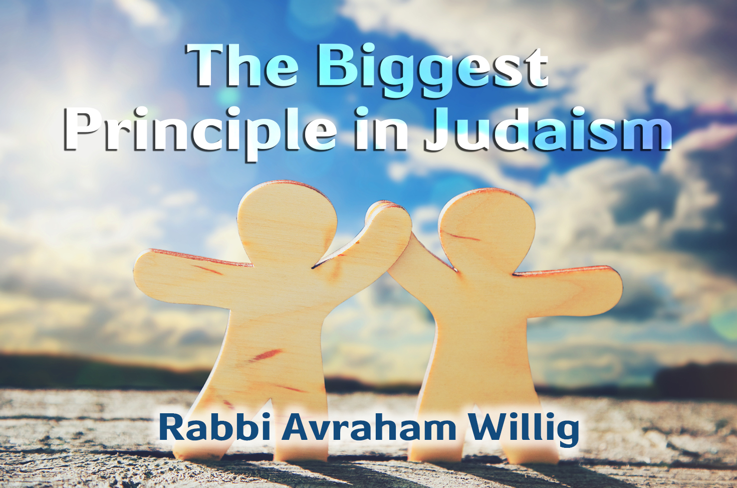 Photo of The Biggest Principle in Judaism