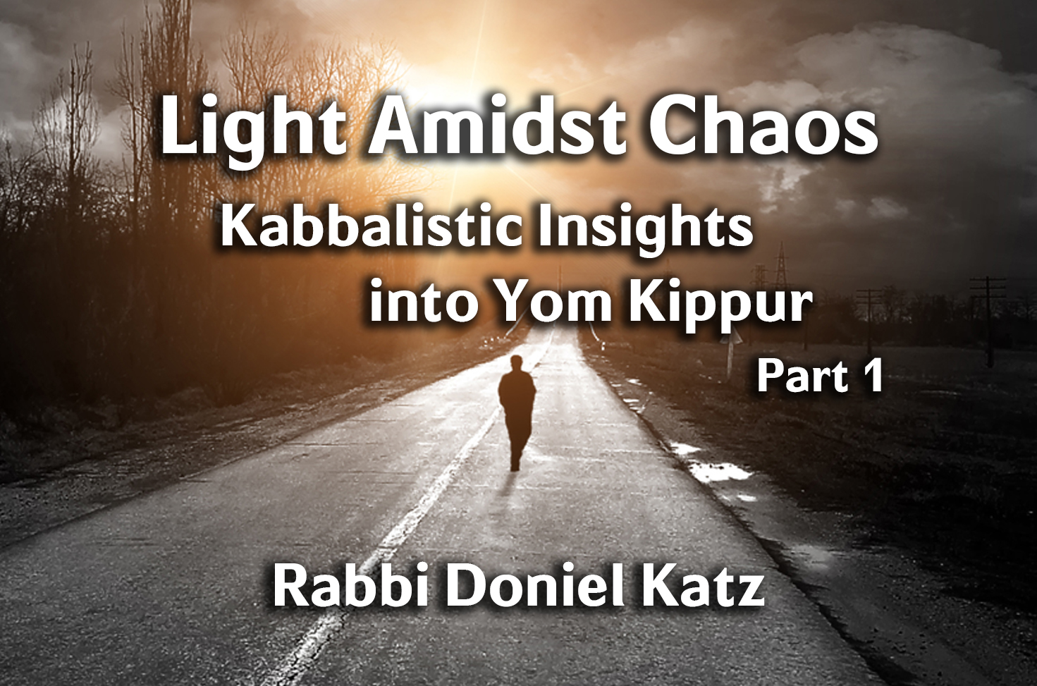 Photo of Light Amidst Chaos – Kabbalistic Insights into Yom Kippur – Part 1
