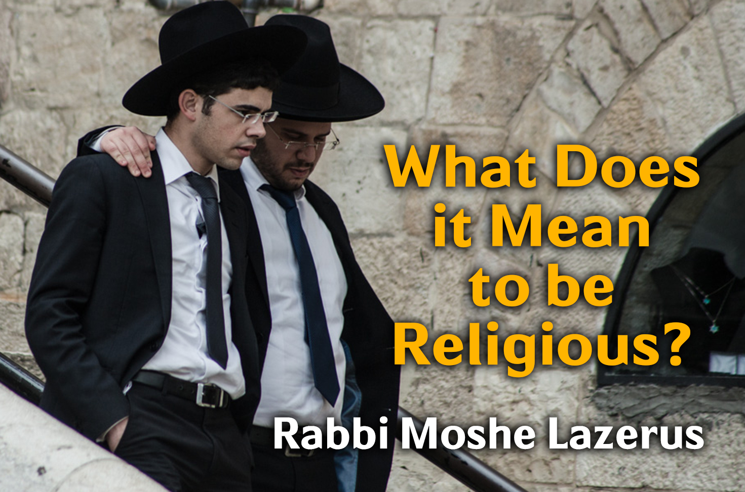 Photo of What Does It Mean to be Religious?