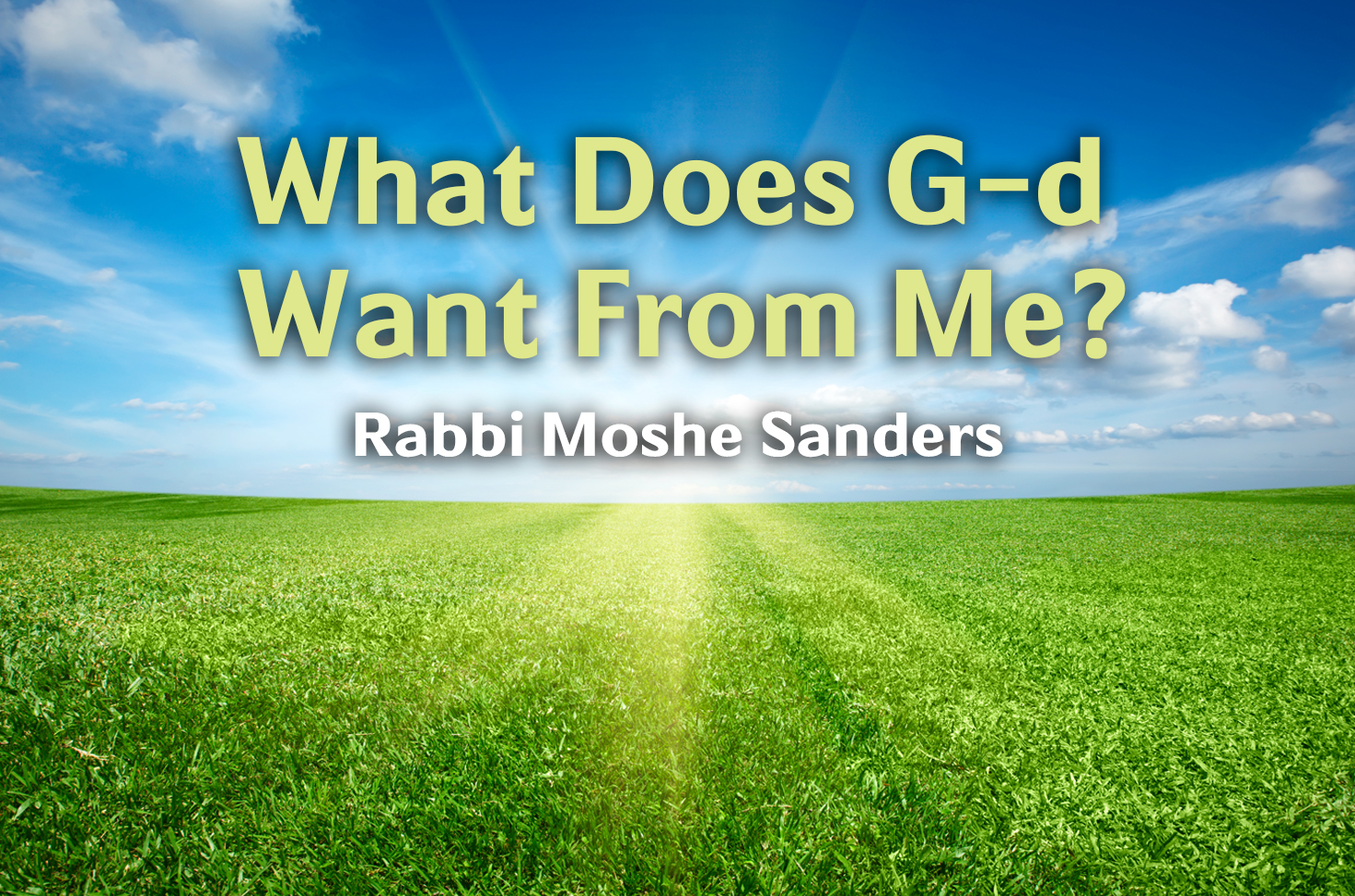 Photo of What Does G-d Want From Me?