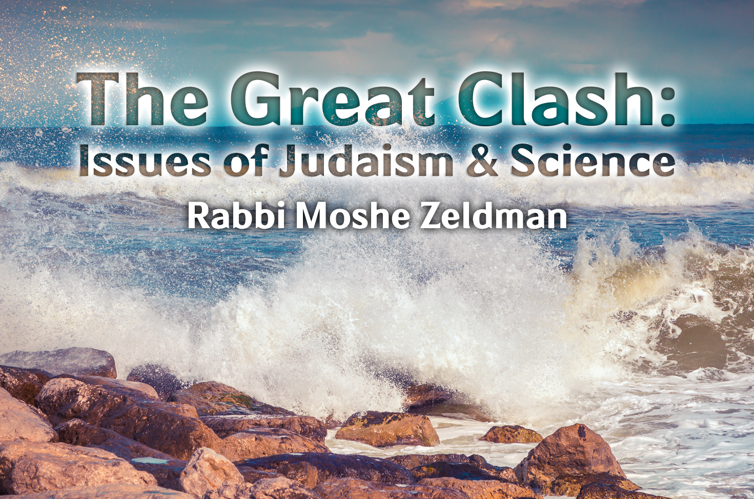 Photo of The Great Clash – Issues of Judaism & Science
