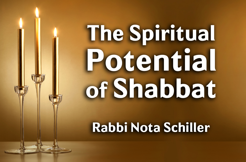Photo of The Spiritual Potential of Shabbat