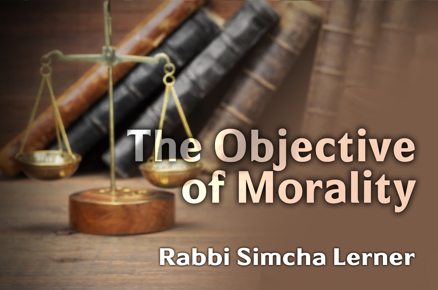 Photo of The Objective of Morality