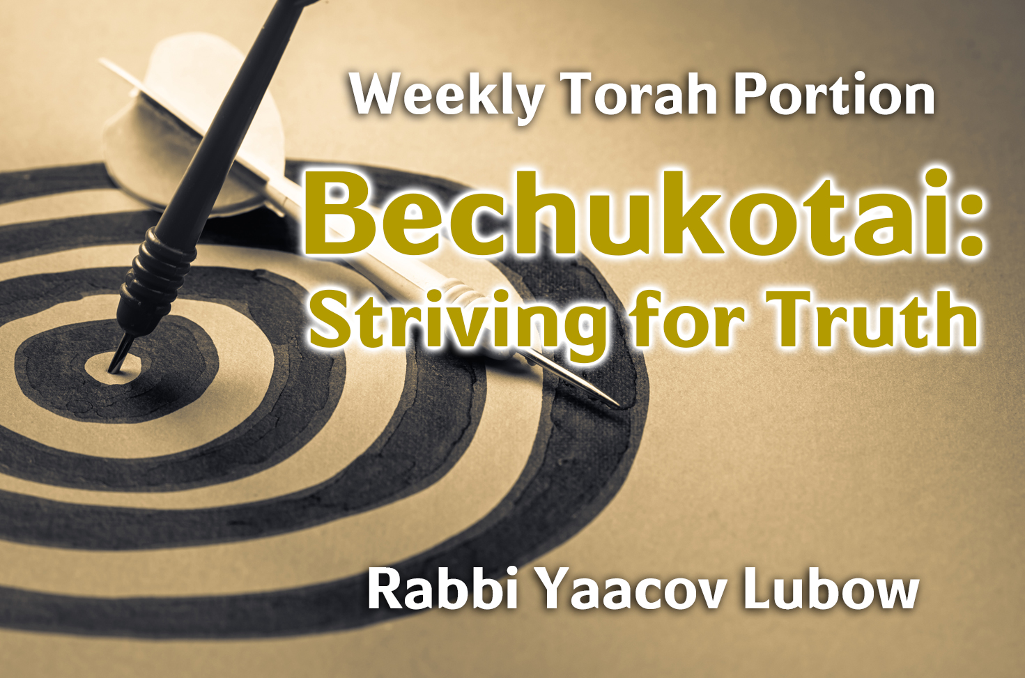Photo of Bechukotai – Striving for Truth