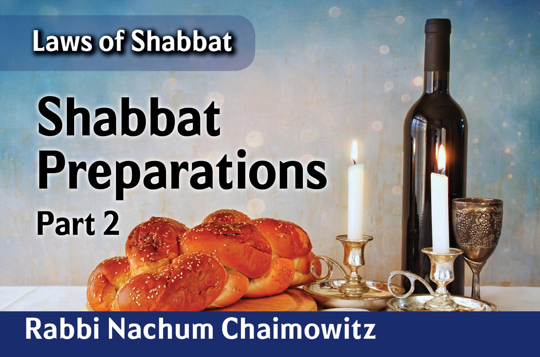 Photo of Shabbat Preparations – Part 2