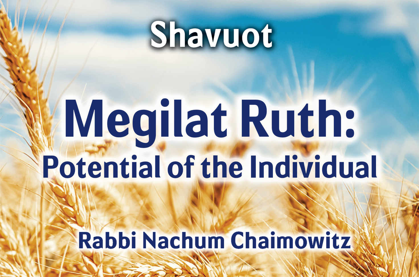 Photo of Megillat Ruth – Potential of the Individual