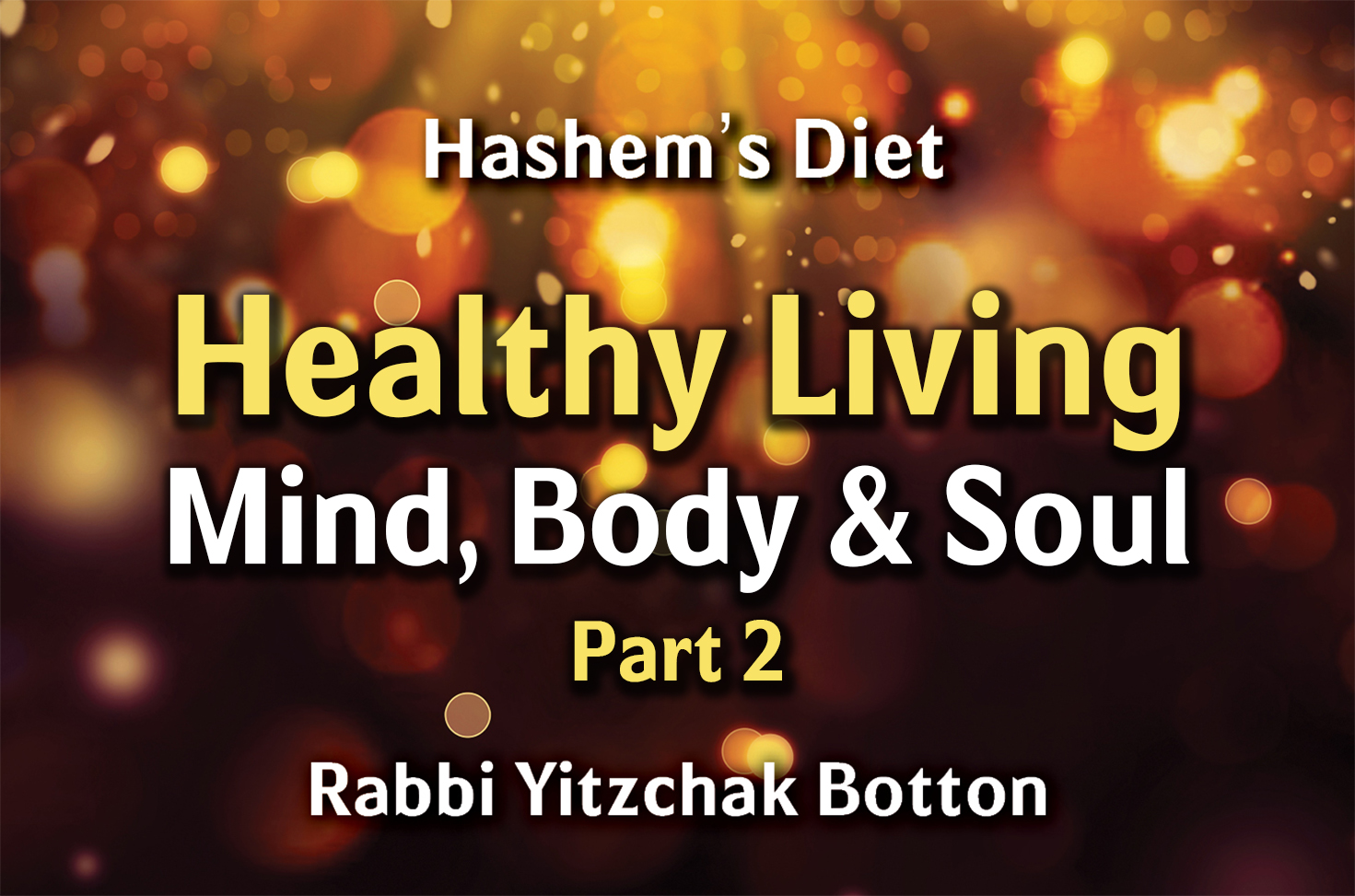 Photo of Healthy Living – Mind, Body and Soul – Part 2
