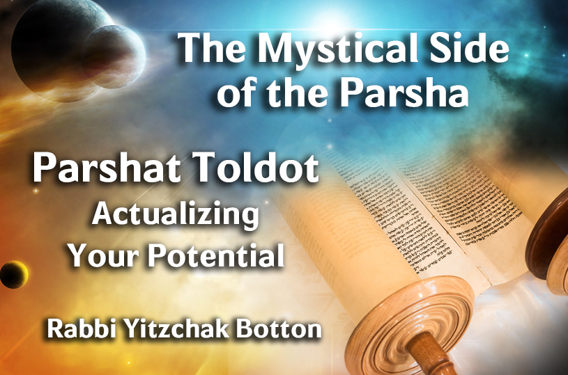 Photo of Parshat Toldot – Actualizing Your Potential