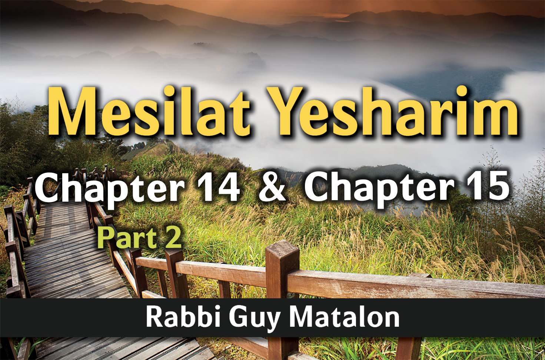 Photo of Mesilat Yesharim – Chapter 14 – Part 2 & Chapter 15