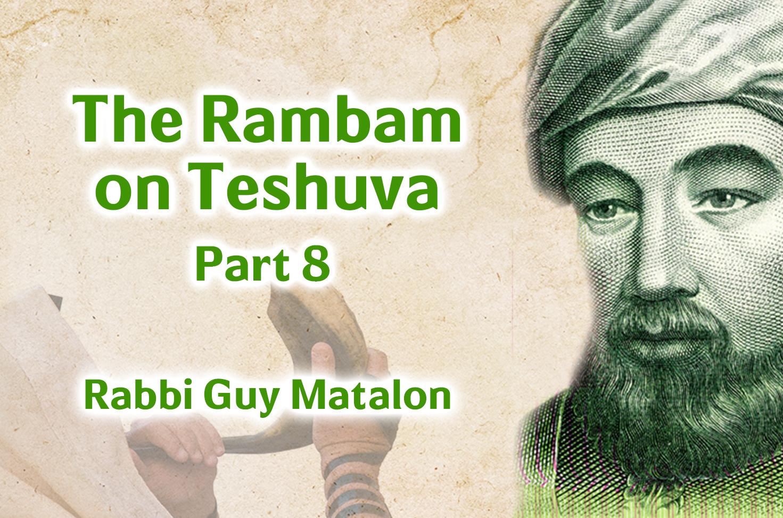 Photo of The Rambam on Teshuva – Part 8