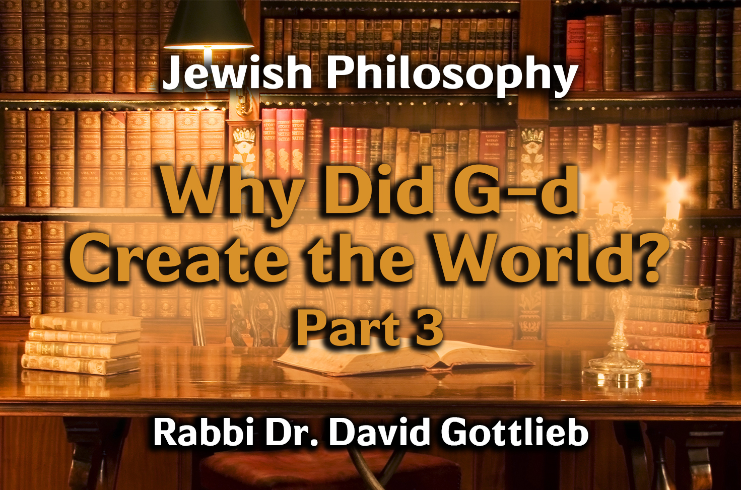 Photo of Why Did G-d Create the World – Part 3