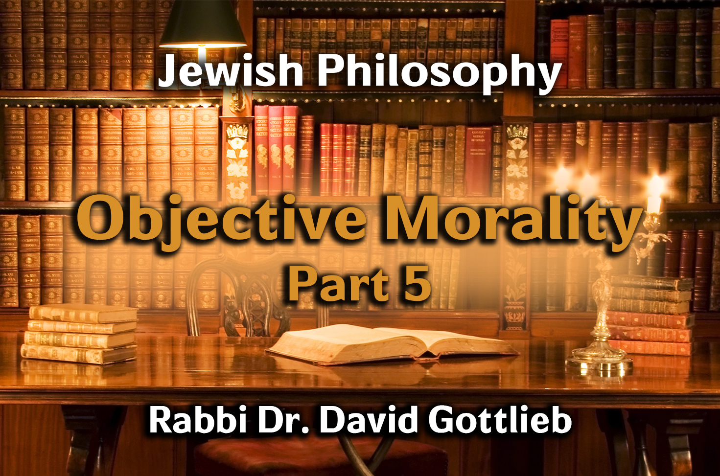Photo of Objective Morality – Part 5