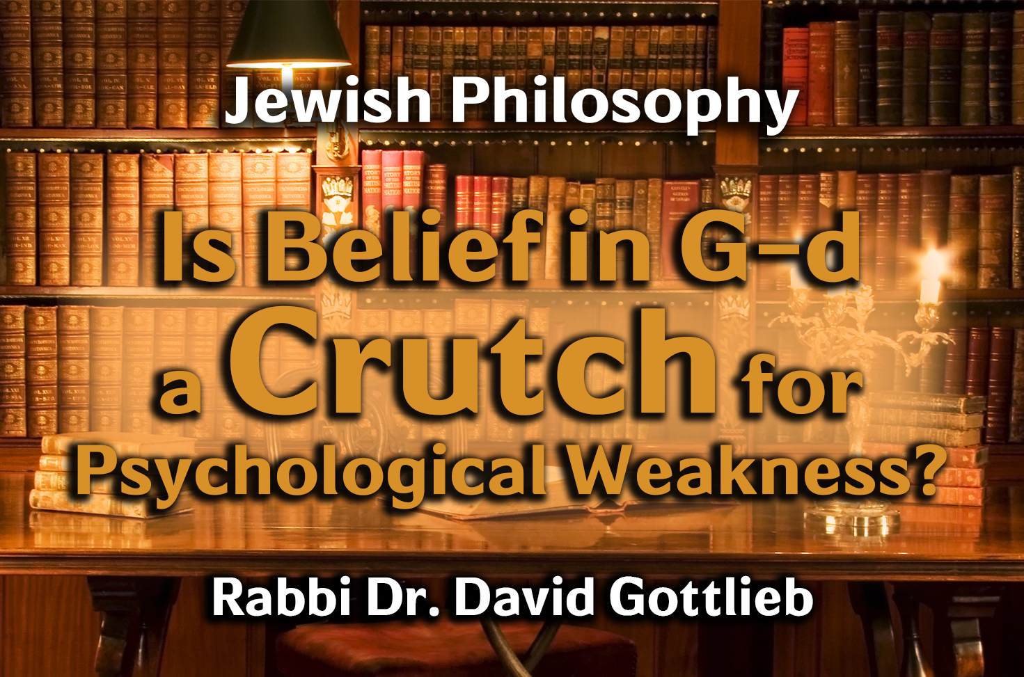 Photo of Is Belief in G-d a Crutch for Psychological Weakness?