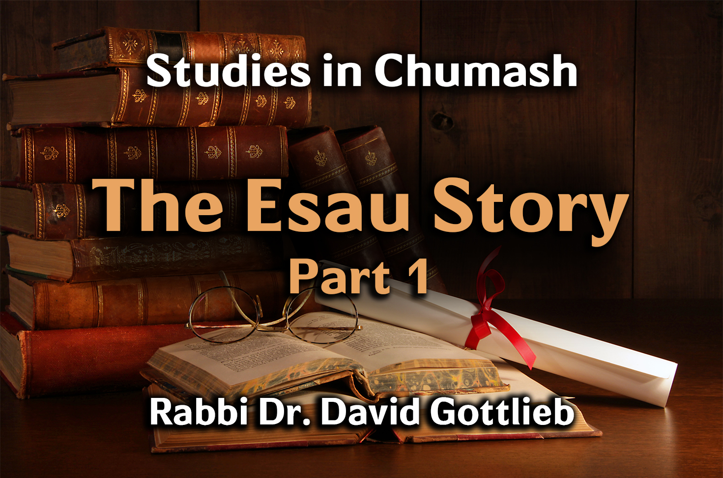Photo of The Esau Story – Part 1