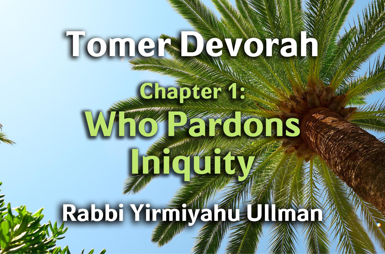 Photo of Tomer Devorah – Chapter 1 – Who Pardons Iniquity