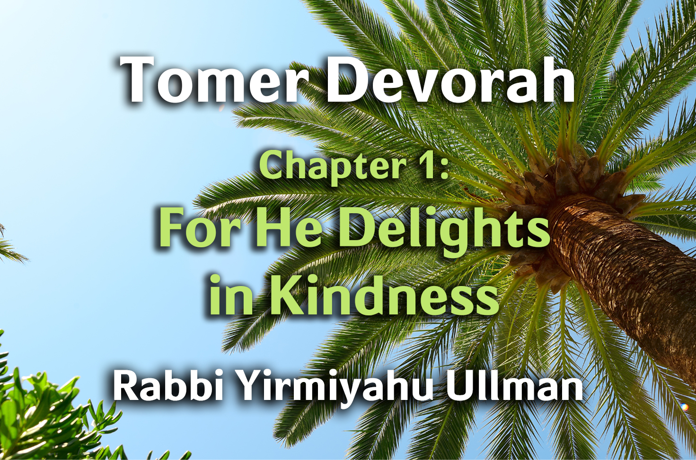 Photo of Tomer Devorah – Chapter 1 – For He Delights in Kindness
