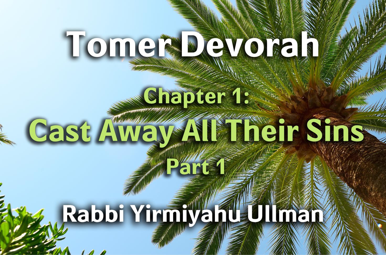 Photo of Tomer Devorah – Chapter 1 – Cast Away All Their Sins – Part 1