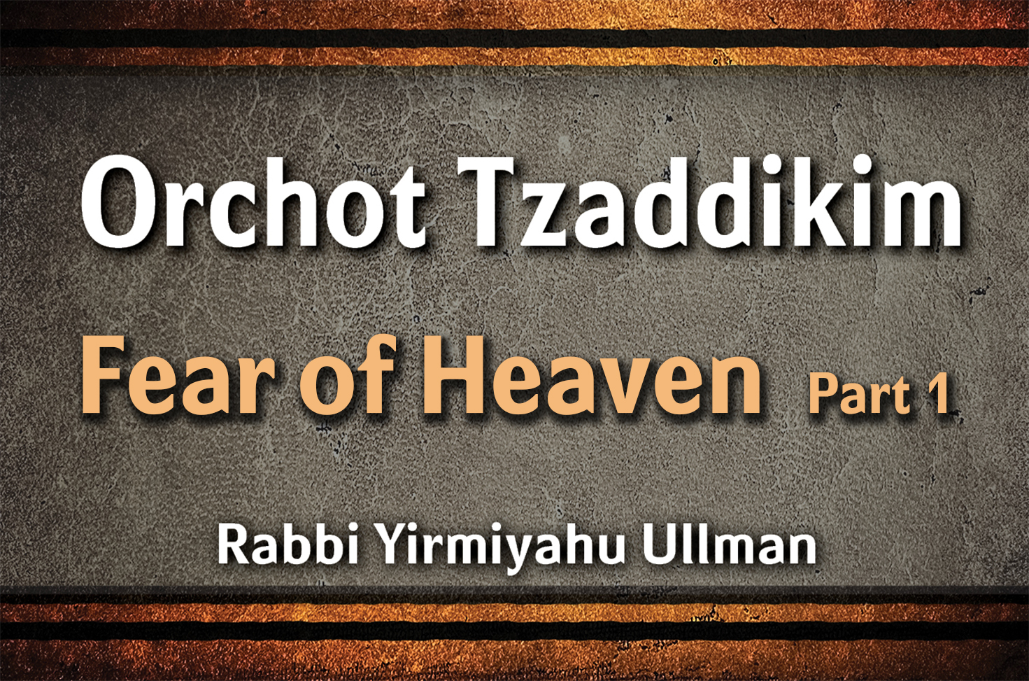 Photo of Orchot Tzaddikim – Fear of Heaven – Part 1