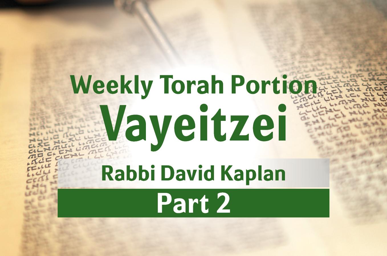 Photo of Vayeitzei – Part 2