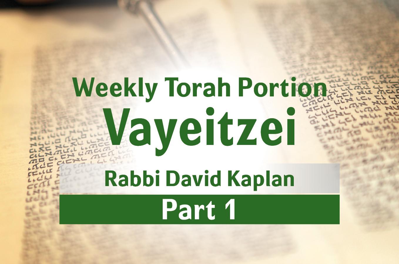Photo of Vayeitzei – Part 1