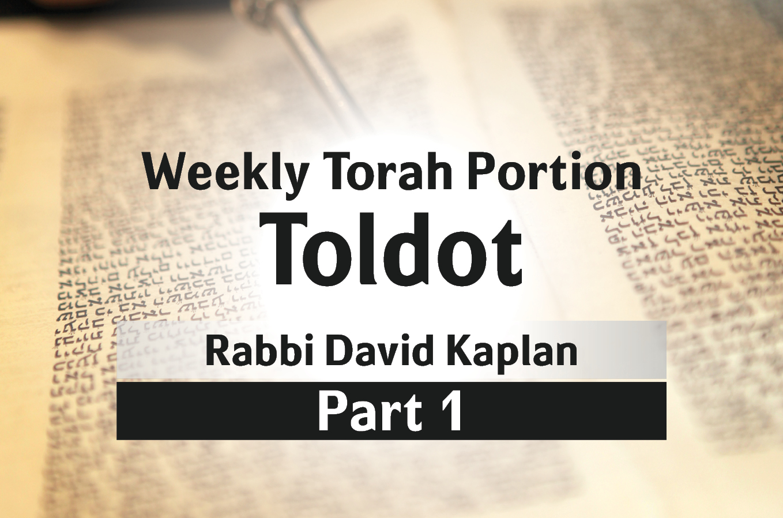 Photo of Toldot – Part 1