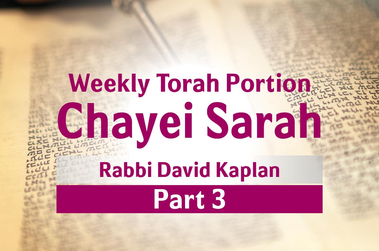 Photo of Chayei Sarah – Part 3